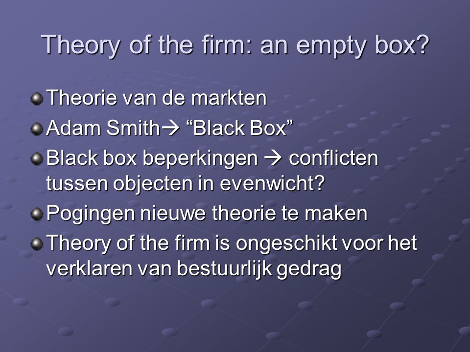 Theory of the firm: an empty box.