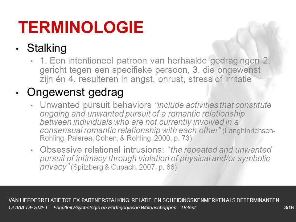 1/1 Stalking 1. Een intentioneel patroon van herhaalde gedragingen 2. gericht tegen een specifieke persoon, 3. die ongewenst zijn én 4. resulteren in