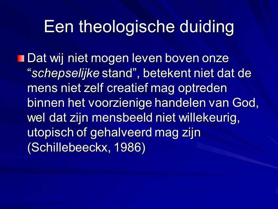 Rentmeesterschap Pauselijke Academie voor het Leven, augustus 2000 God heeft universele en onveranderlijke wetten ingesteld Biologische wetten en natuurlijke processen worden vereenzelvigd met Gods wil