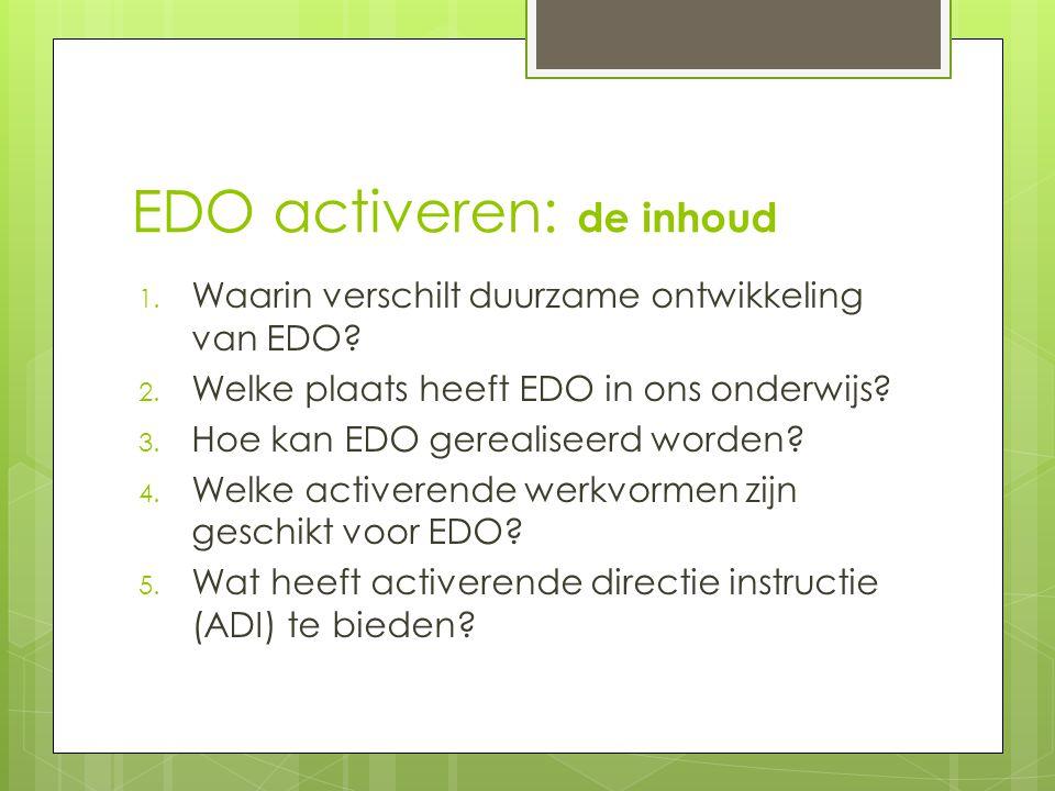 EDO activeren: de inhoud 1.Waarin verschilt duurzame ontwikkeling van EDO.