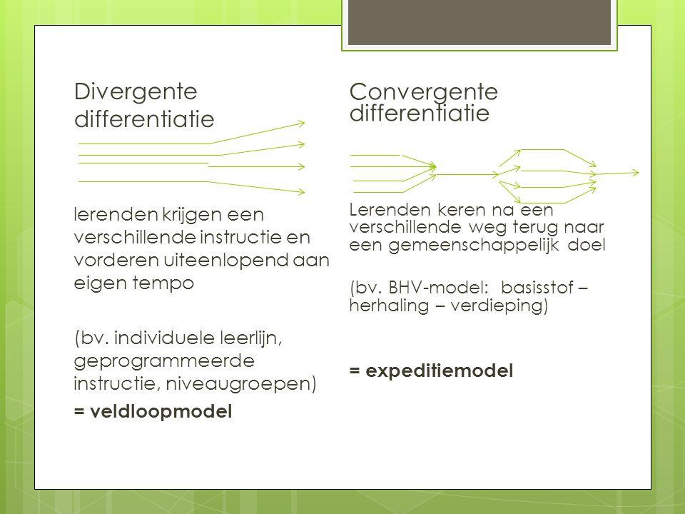 Divergente differentiatie lerenden krijgen een verschillende instructie en vorderen uiteenlopend aan eigen tempo (bv.