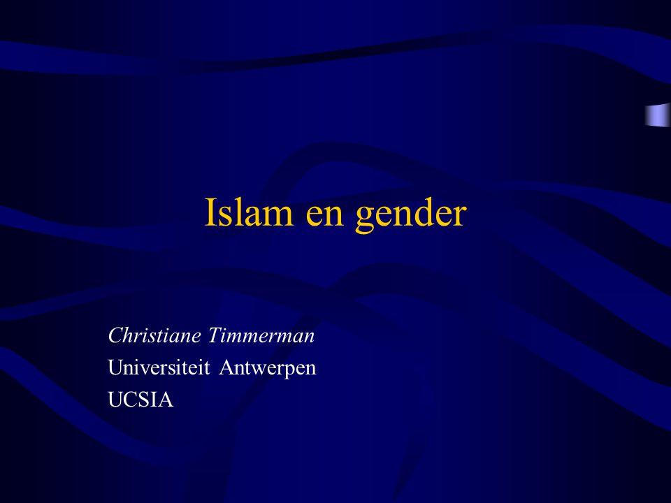 Islam en gender Christiane Timmerman Universiteit Antwerpen UCSIA