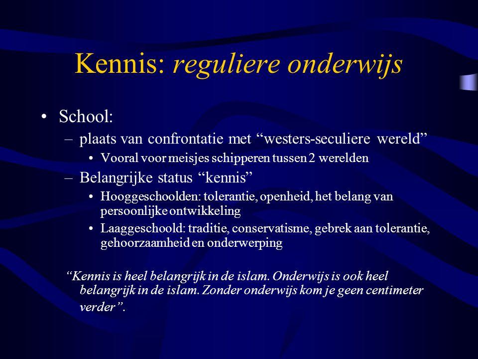 """Kennis: reguliere onderwijs School: –plaats van confrontatie met """"westers-seculiere wereld"""" Vooral voor meisjes schipperen tussen 2 werelden –Belangri"""