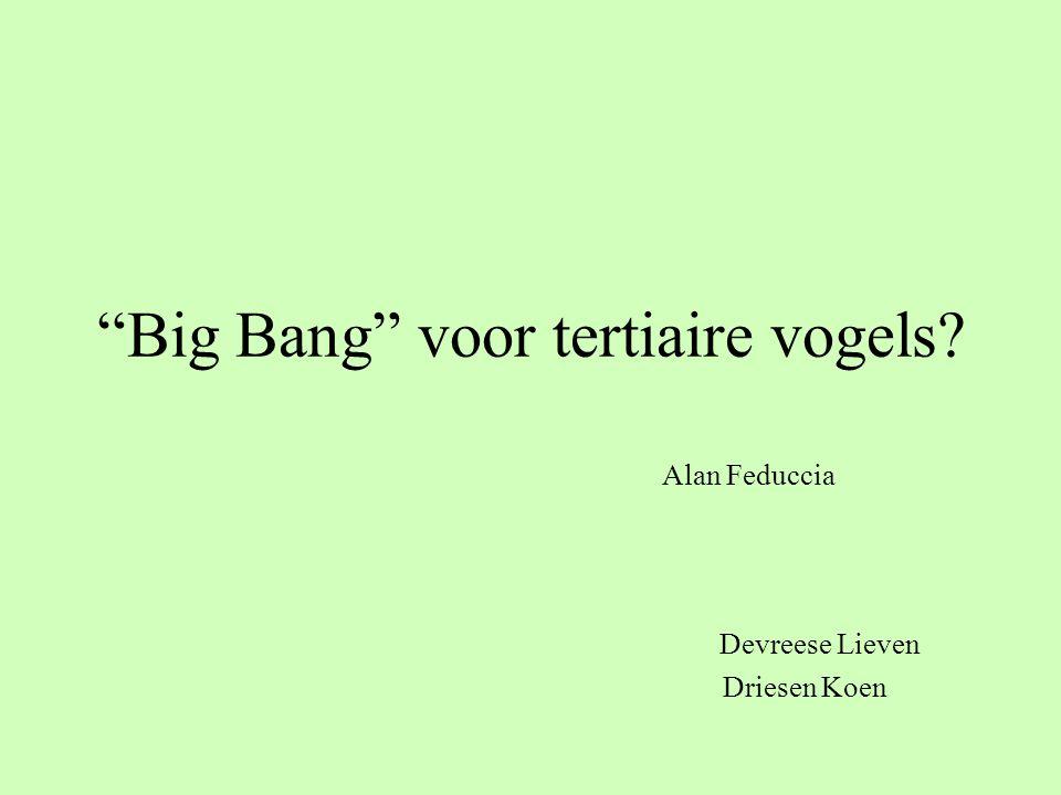 """""""Big Bang"""" voor tertiaire vogels? Alan Feduccia Devreese Lieven Driesen Koen"""