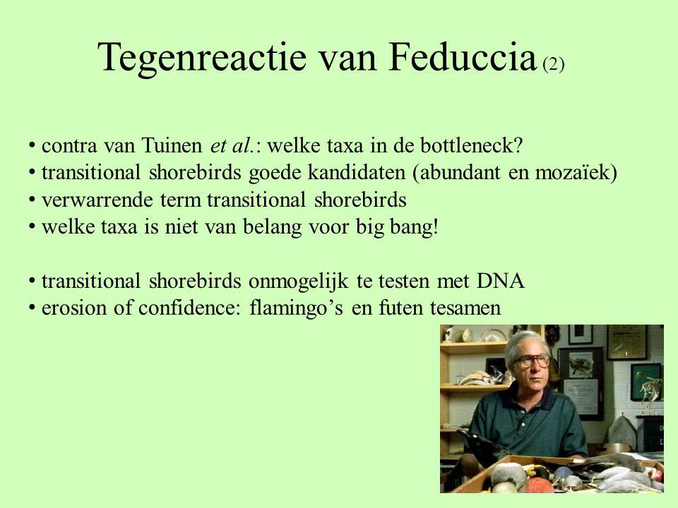 Tegenreactie van Feduccia (2) contra van Tuinen et al.: welke taxa in de bottleneck? transitional shorebirds goede kandidaten (abundant en mozaïek) ve