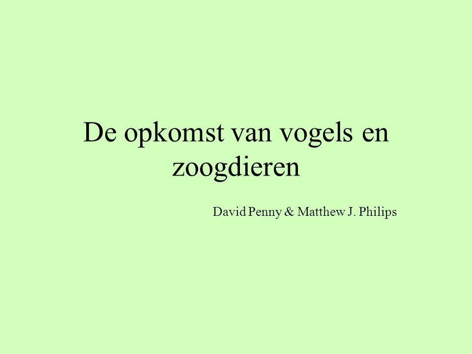 De opkomst van vogels en zoogdieren David Penny & Matthew J. Philips