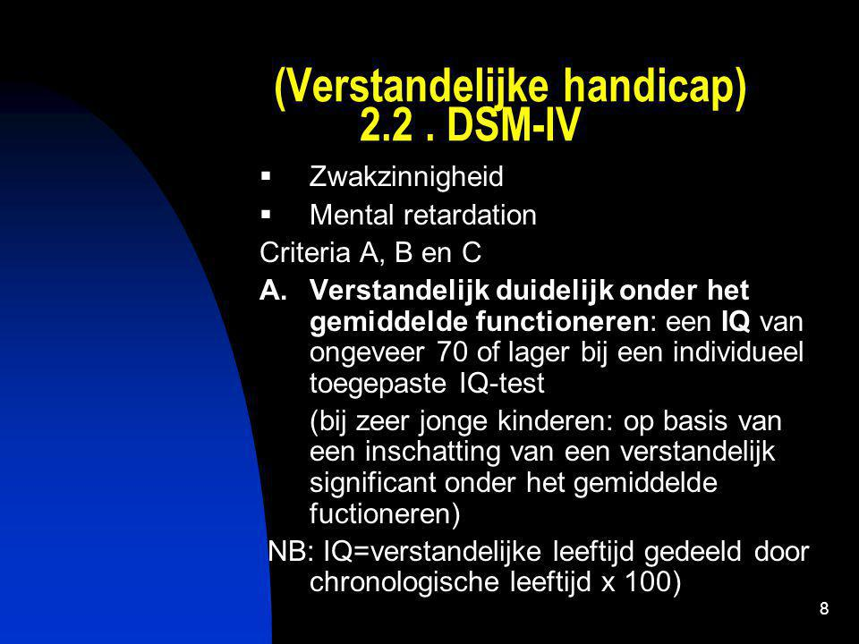 9 (Verstandelijke handicap) DSM-IV B.