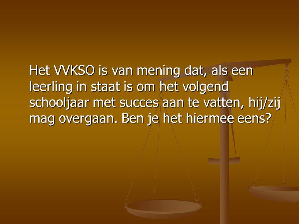 Het VVKSO is van mening dat, als een leerling in staat is om het volgend schooljaar met succes aan te vatten, hij/zij mag overgaan. Ben je het hiermee
