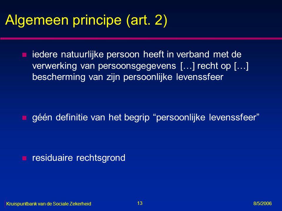 14 Kruispuntbank van de Sociale Zekerheid 8/5/2006 Materieel toepassingsgebied van de wet (art.