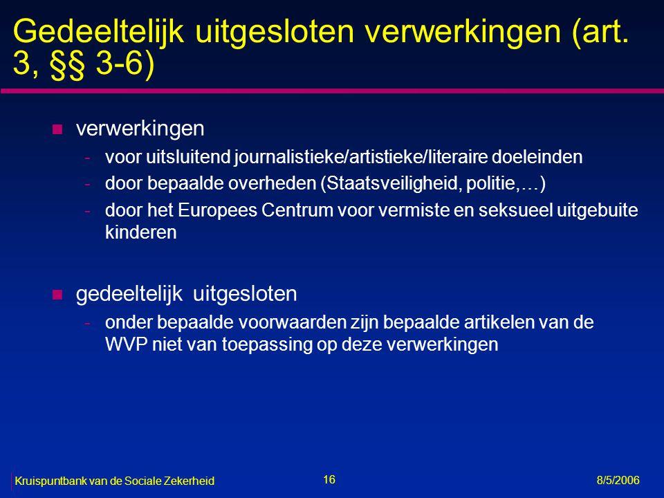 17 Kruispuntbank van de Sociale Zekerheid 8/5/2006 Territoriaal toepassingsgebied (art.