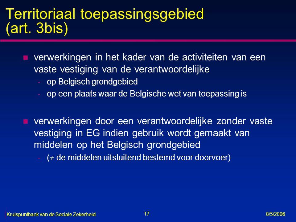 18 Kruispuntbank van de Sociale Zekerheid 8/5/2006 Principes (art.