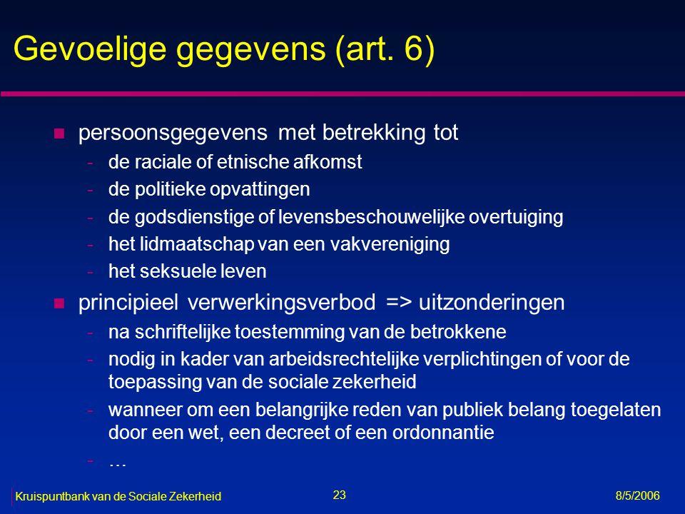 24 Kruispuntbank van de Sociale Zekerheid 8/5/2006 Gezondheidsgegevens (art.