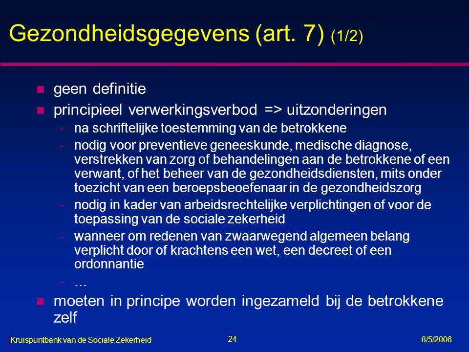 25 Kruispuntbank van de Sociale Zekerheid 8/5/2006 Gezondheidsgegevens (art.