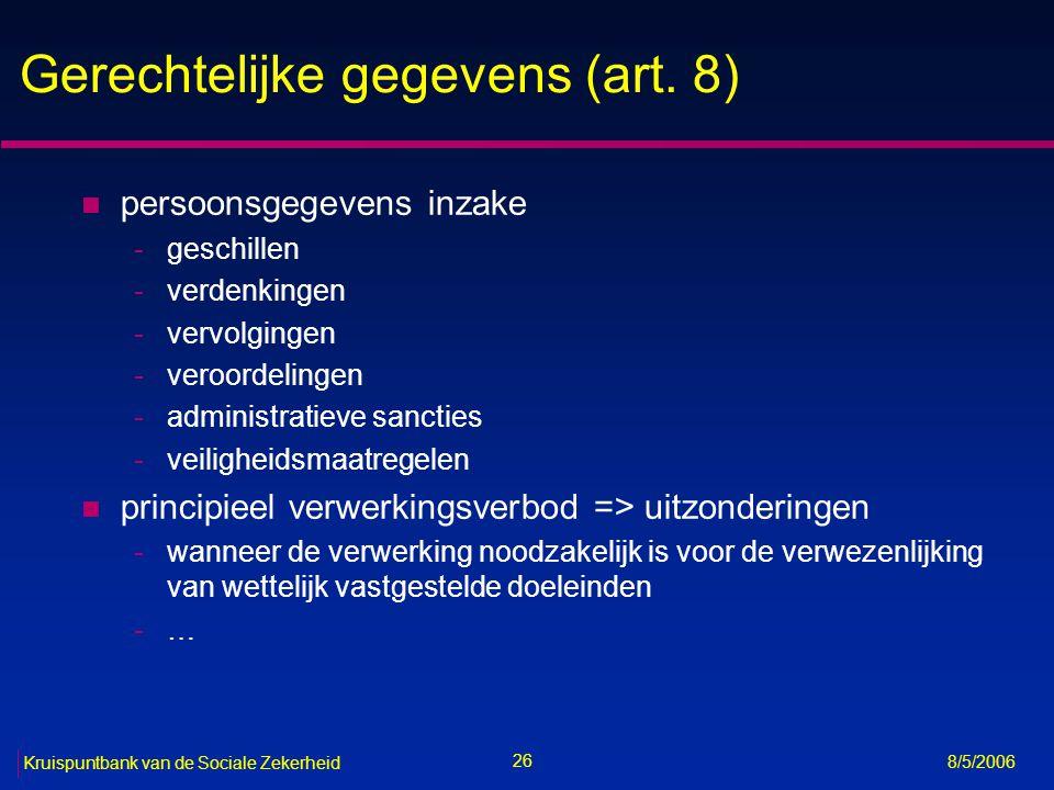 27 Kruispuntbank van de Sociale Zekerheid 8/5/2006 Rechten van de betrokkene (1/2) n recht op bescherming van de persoonlijke levenssfeer (art.
