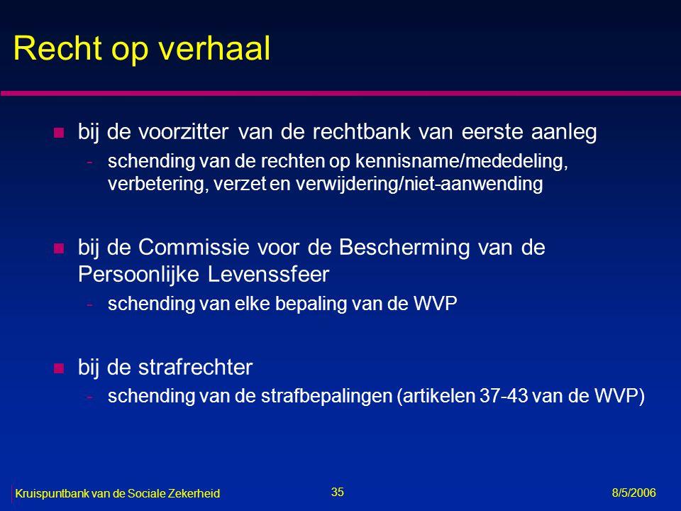 36 Kruispuntbank van de Sociale Zekerheid 8/5/2006 Recht op inzage van het CBPL-register n register van de geautomatiseerde verwerkingen van persoonsgegevens n bevat informatie uit de aangiften (art.