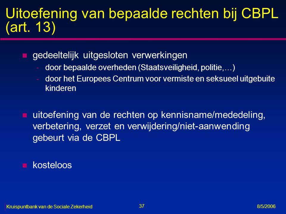 38 Kruispuntbank van de Sociale Zekerheid 8/5/2006 Verplichtingen van de verantwoordelijke (1/4) n naleven principes (art.