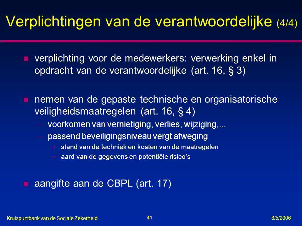 42 Kruispuntbank van de Sociale Zekerheid 8/5/2006 Aangifte aan de CBPL (1/2) n voor elk doeleinde (of geheel van samenhangende doeleinden) waarvoor tot één of meer (volledig of gedeeltelijk) geautomatiseerde verwerkingen wordt overgegaan, is een aangifte vereist n voorafgaandelijk aan de verwerking n ontvangstbewijs CBPL binnen de drie werkdagen n inhoud van de aangifte: zie art.