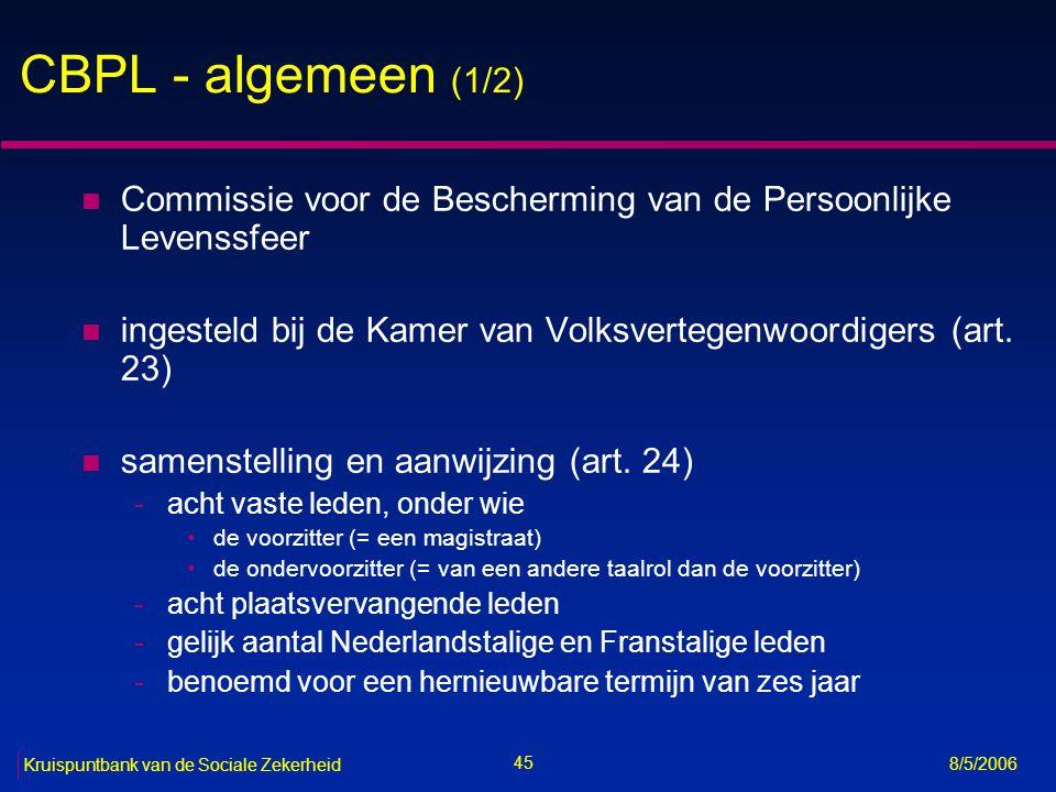 46 Kruispuntbank van de Sociale Zekerheid 8/5/2006 CBPL - algemeen (2/2) n onafhankelijkheid (art.
