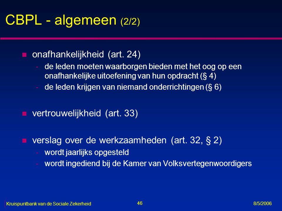 47 Kruispuntbank van de Sociale Zekerheid 8/5/2006 CBPL - taken (1/2) n adviezen (art.