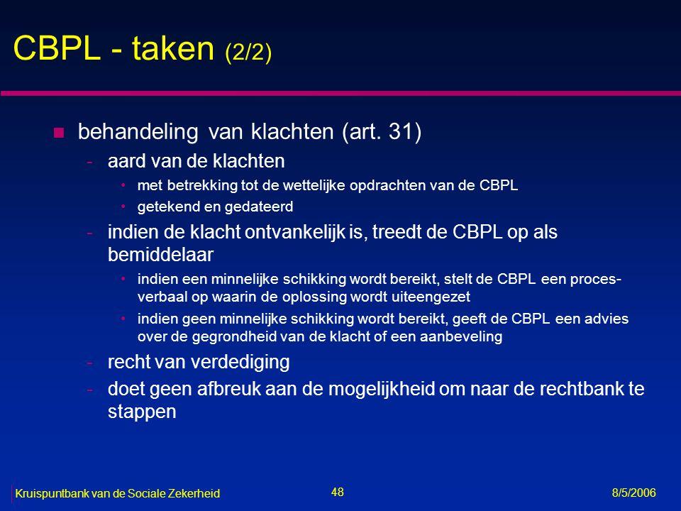 49 Kruispuntbank van de Sociale Zekerheid 8/5/2006 CBPL - bevoegdheden n bevoegdheden (art.
