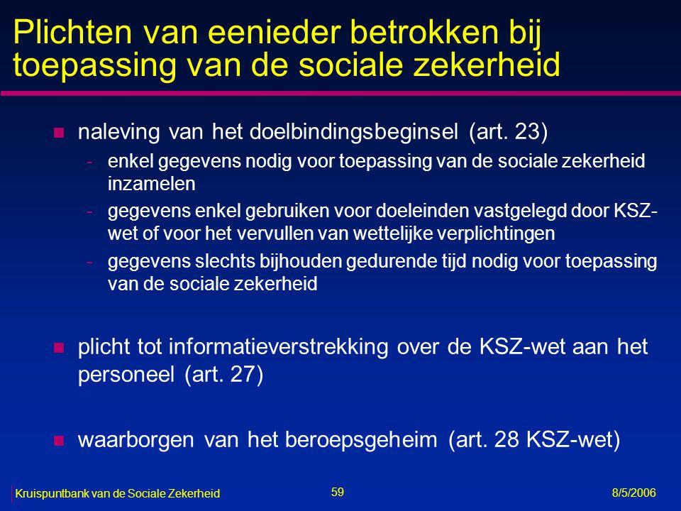 60 Kruispuntbank van de Sociale Zekerheid 8/5/2006 Sectoraal comité sociale zekerheid (1/3) n art.