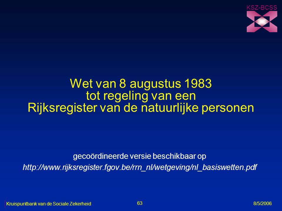 64 Kruispuntbank van de Sociale Zekerheid 8/5/2006 Doelstellingen Rijksregister (art.