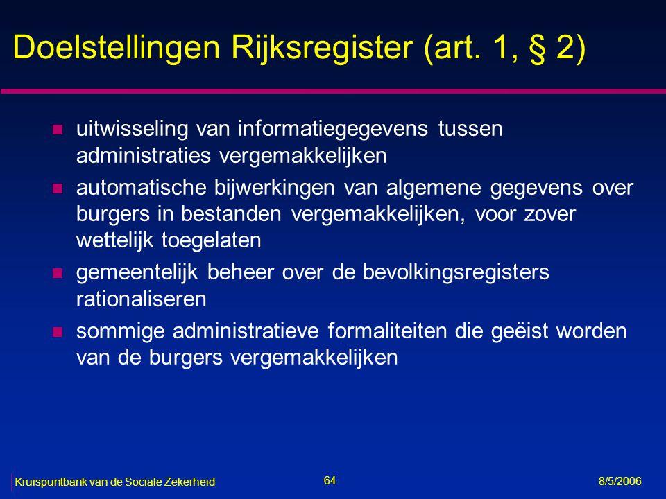 65 Kruispuntbank van de Sociale Zekerheid 8/5/2006 Toepassingsgebied (art.