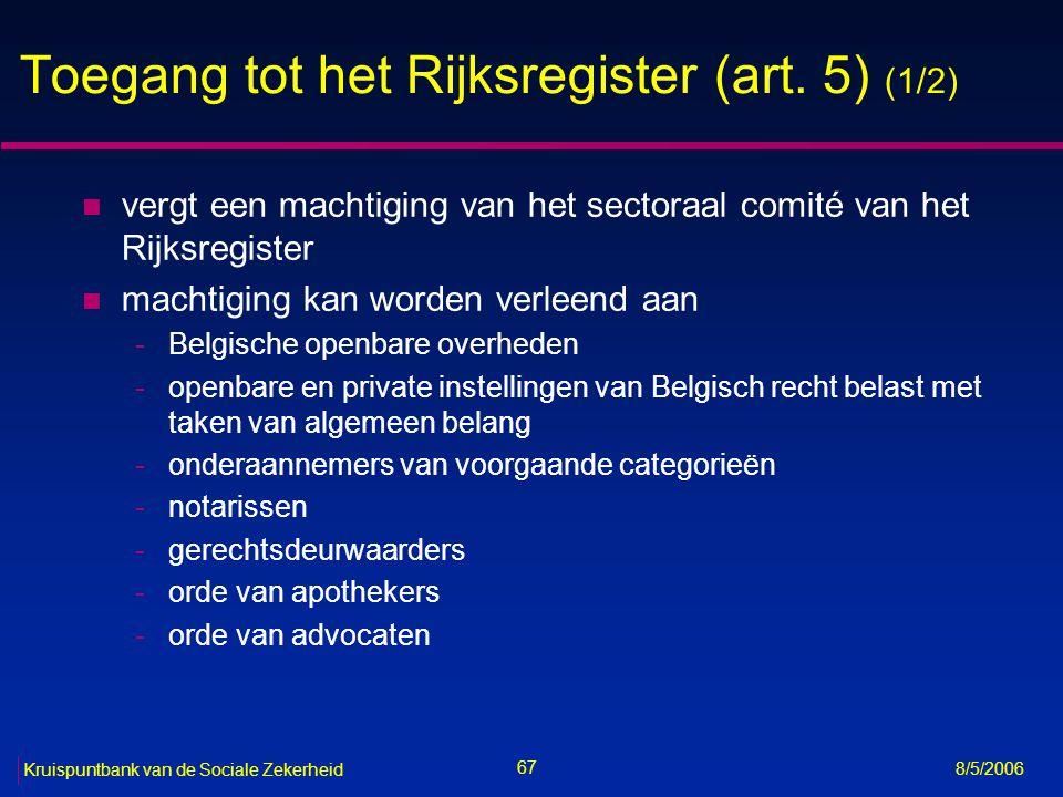 68 Kruispuntbank van de Sociale Zekerheid 8/5/2006 Toegang tot het Rijksregister (art.