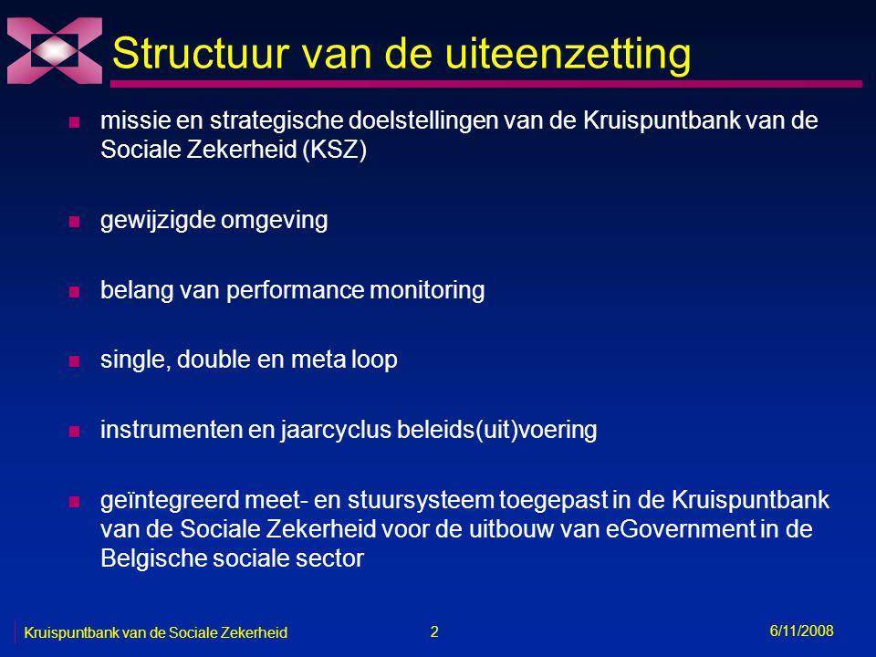33 6/11/2008 Kruispuntbank van de Sociale Zekerheid Common assessment framework 1.
