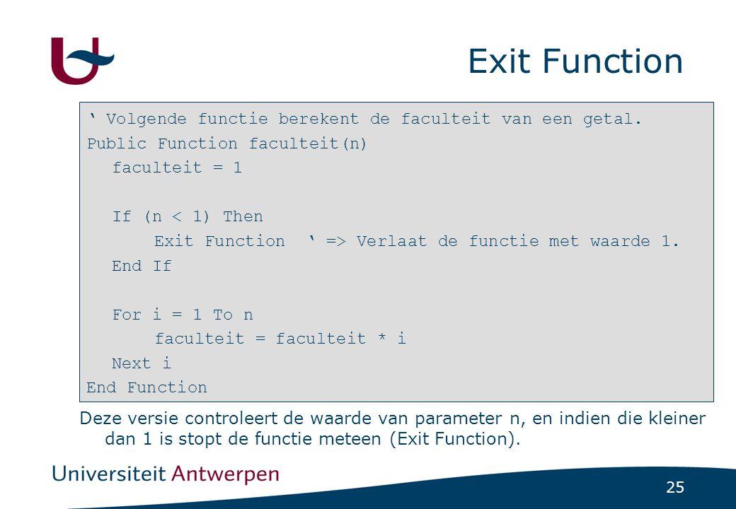 25 Exit Function ' Volgende functie berekent de faculteit van een getal.