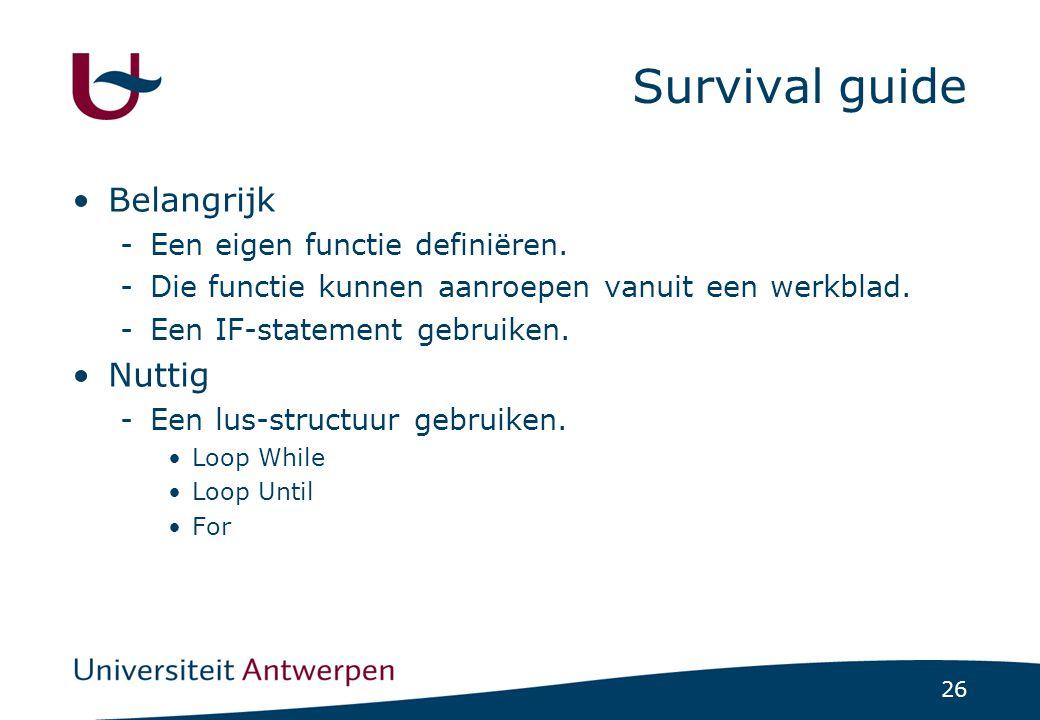 26 Survival guide Belangrijk -Een eigen functie definiëren.