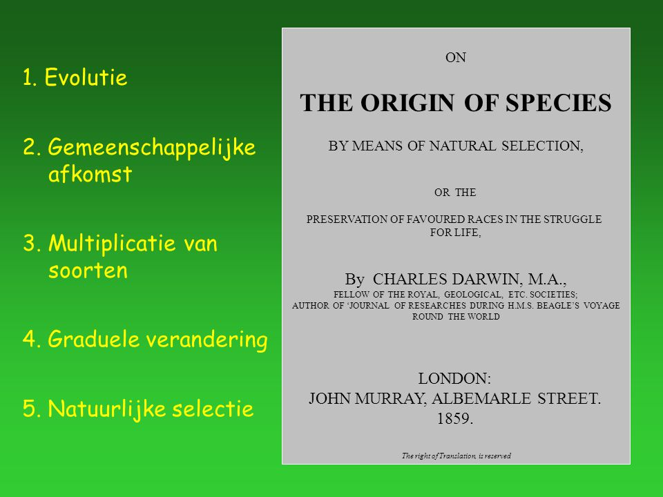 ON THE ORIGIN OF SPECIES BY MEANS OF NATURAL SELECTION, OR THE PRESERVATION OF FAVOURED RACES IN THE STRUGGLE FOR LIFE, By CHARLES DARWIN, M.A., FELLOW OF THE ROYAL, GEOLOGICAL, ETC.