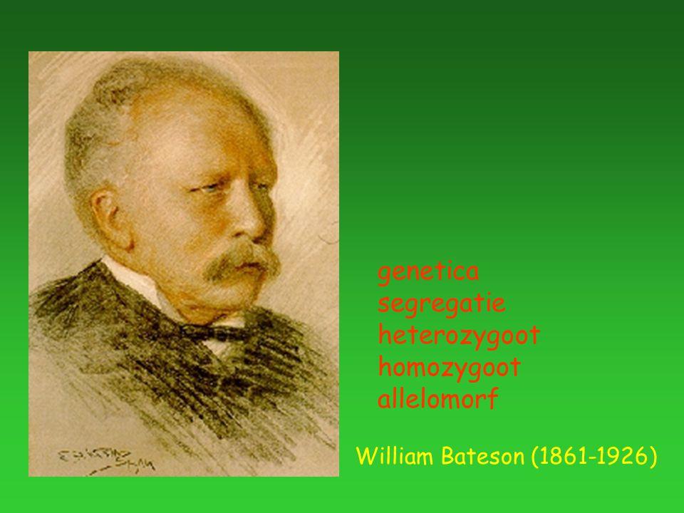 William Bateson (1861-1926) genetica segregatie heterozygoot homozygoot allelomorf