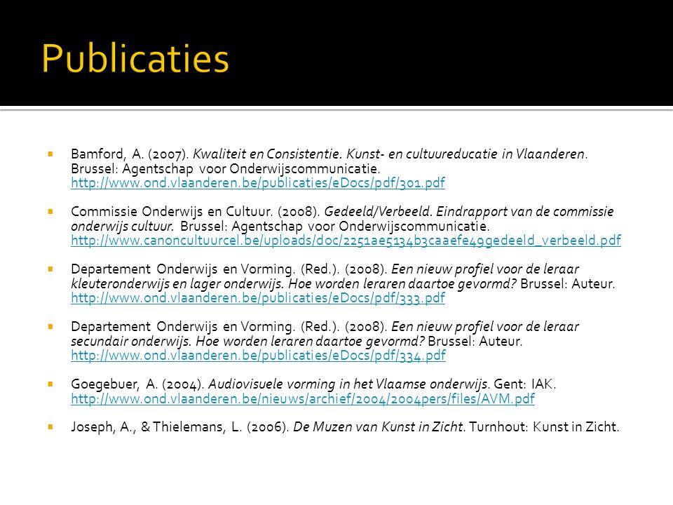  Bamford, A. (2007). Kwaliteit en Consistentie. Kunst- en cultuureducatie in Vlaanderen. Brussel: Agentschap voor Onderwijscommunicatie. http://www.o