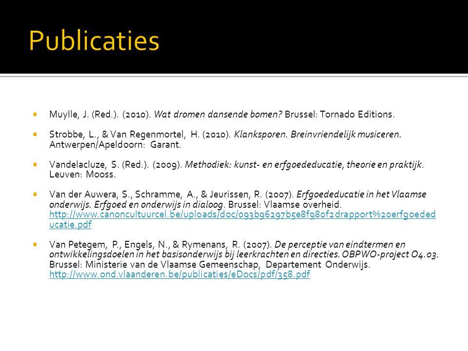  Muylle, J. (Red.). (2010). Wat dromen dansende bomen? Brussel: Tornado Editions.  Strobbe, L., & Van Regenmortel, H. (2010). Klanksporen. Breinvrie