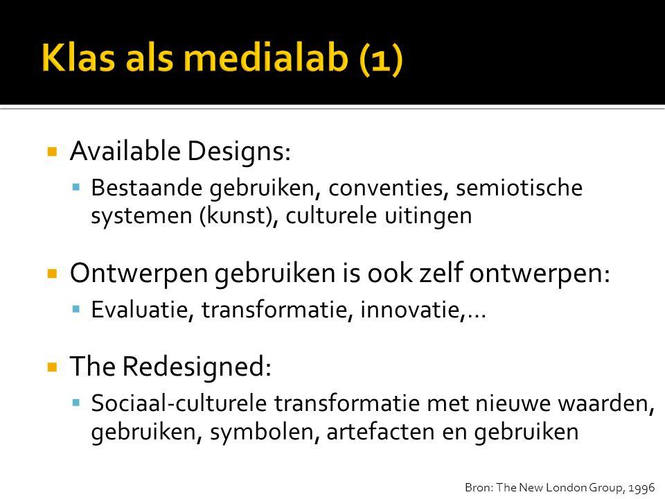  Available Designs:  Bestaande gebruiken, conventies, semiotische systemen (kunst), culturele uitingen  Ontwerpen gebruiken is ook zelf ontwerpen: