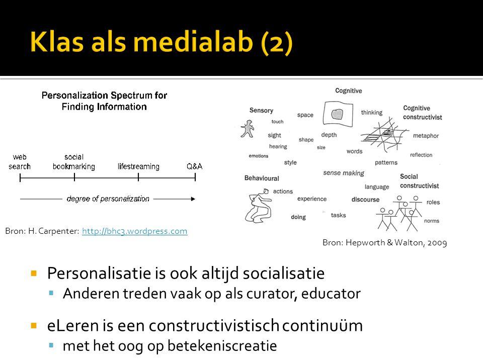 Bron: H. Carpenter: http://bhc3.wordpress.comhttp://bhc3.wordpress.com  Personalisatie is ook altijd socialisatie  Anderen treden vaak op als curato