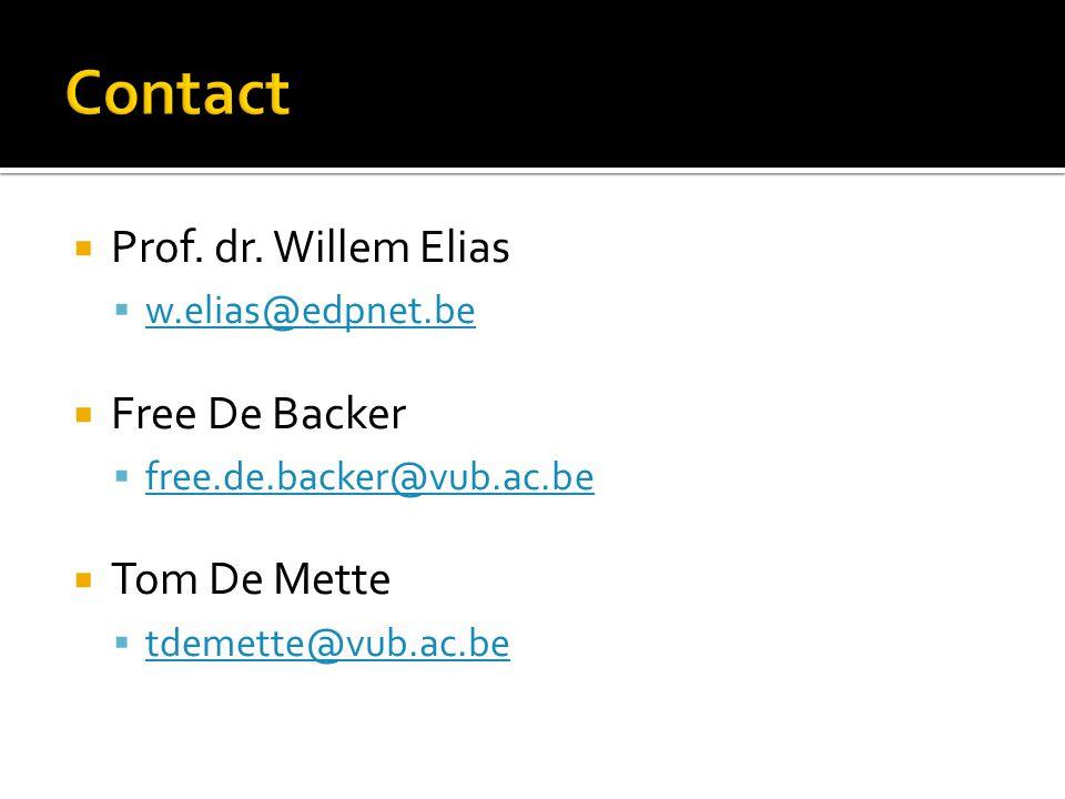  Prof. dr. Willem Elias  w.elias@edpnet.be w.elias@edpnet.be  Free De Backer  free.de.backer@vub.ac.be free.de.backer@vub.ac.be  Tom De Mette  t