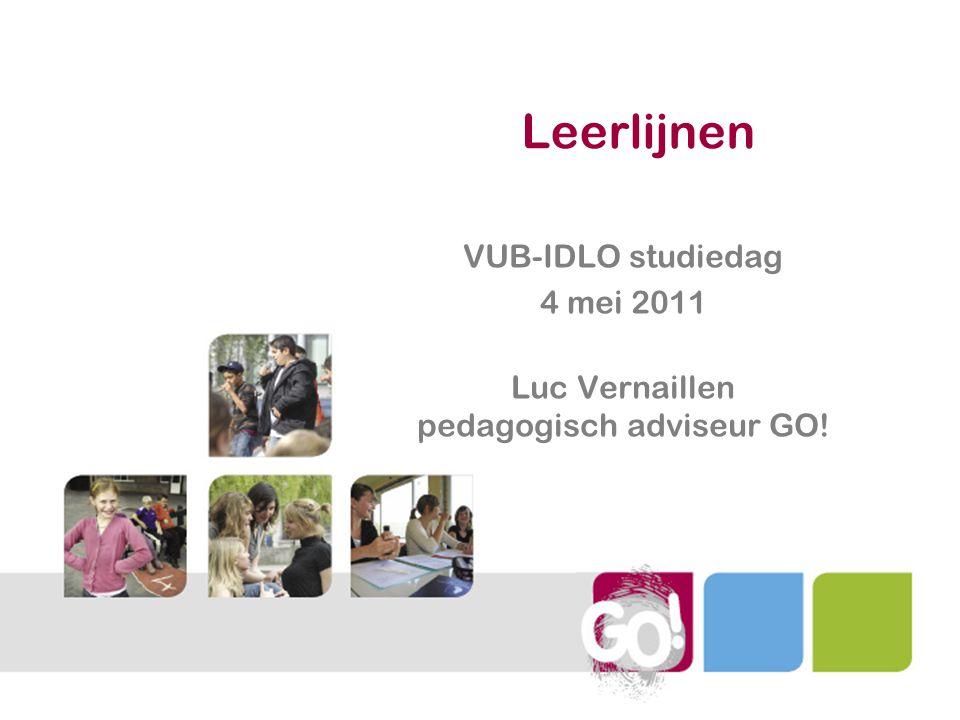 Leerlijnen VUB-IDLO studiedag 4 mei 2011 Luc Vernaillen pedagogisch adviseur GO!