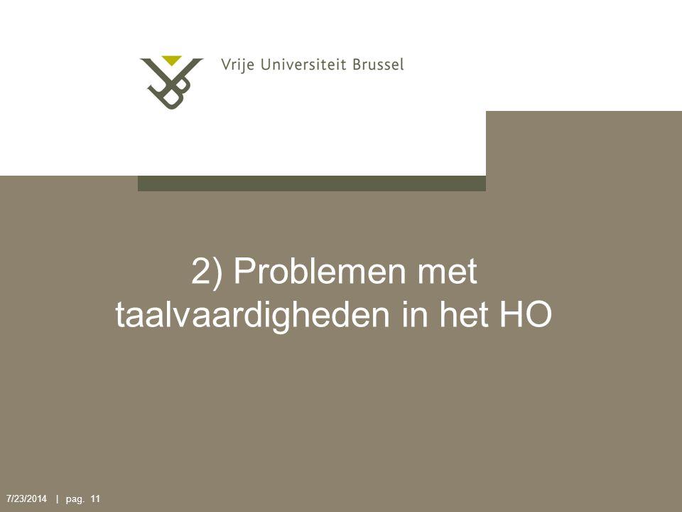 7/23/2014 | pag. 11 2) Problemen met taalvaardigheden in het HO