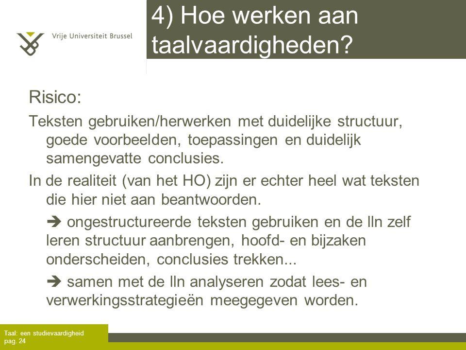 4) Hoe werken aan taalvaardigheden? Risico: Teksten gebruiken/herwerken met duidelijke structuur, goede voorbeelden, toepassingen en duidelijk samenge