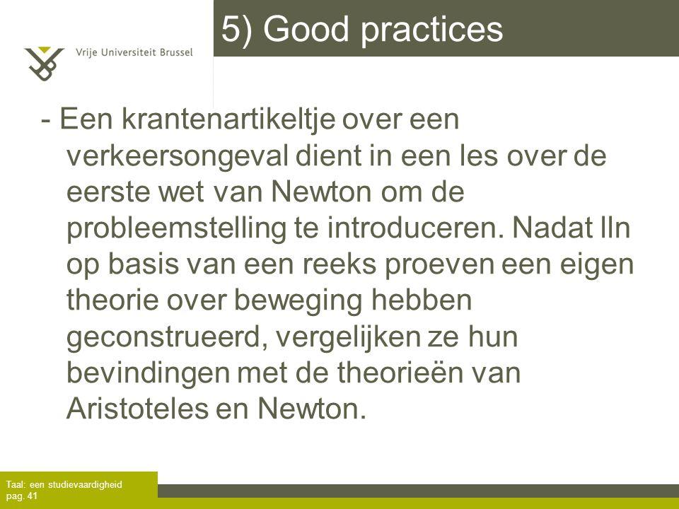 - Een krantenartikeltje over een verkeersongeval dient in een les over de eerste wet van Newton om de probleemstelling te introduceren. Nadat lln op b