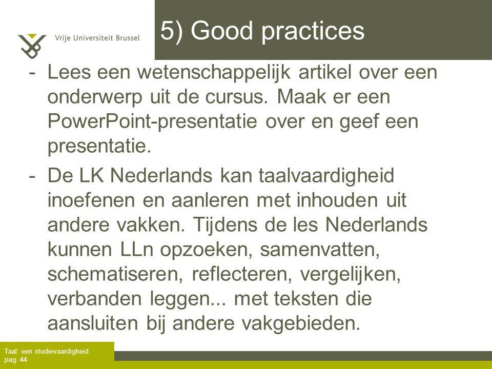 5) Good practices - Lees een wetenschappelijk artikel over een onderwerp uit de cursus. Maak er een PowerPoint-presentatie over en geef een presentati