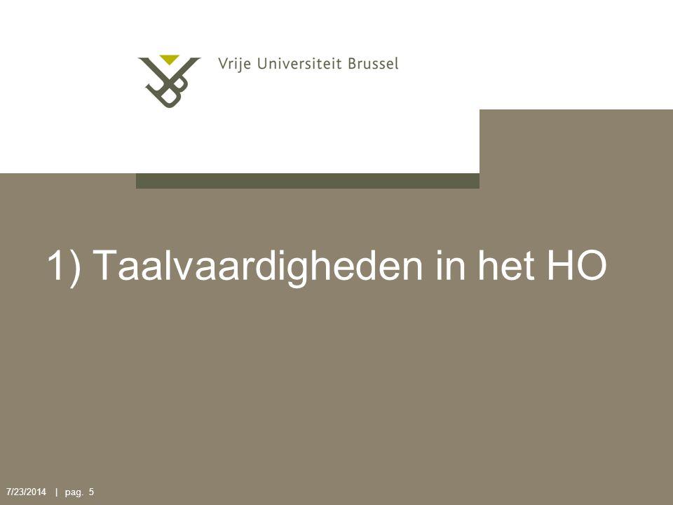 1) Taalvaardigheden HO Profiel Taalvaardigheid Hoger Onderwijs (CNaVT): A.