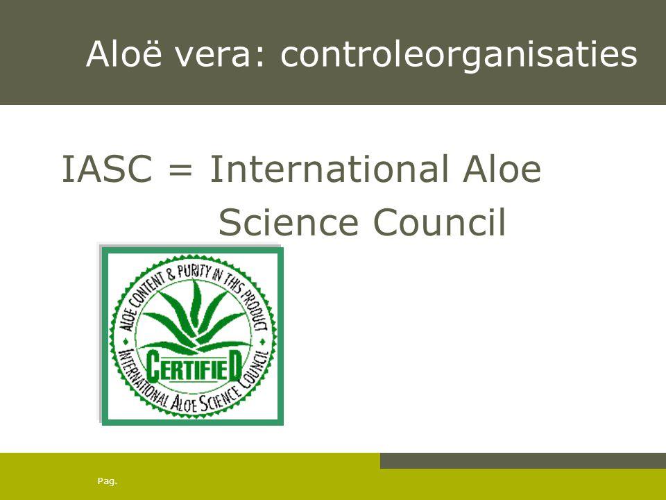 Pag.Anthraceenhoudend Aloë vera sap in de bio-winkel Indicatie: laxans Activa:.