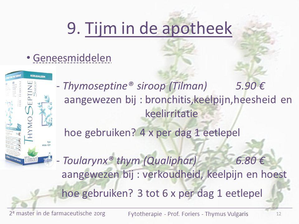 9. Tijm in de apotheek 12 Fytotherapie - Prof. Foriers - Thymus Vulgaris 2 e master in de farmaceutische zorg Geneesmiddelen - Thymoseptine® siroop (T