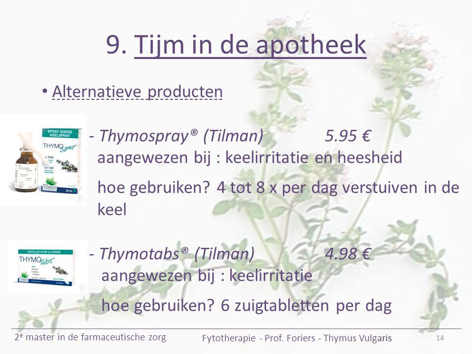 9. Tijm in de apotheek 14 Fytotherapie - Prof. Foriers - Thymus Vulgaris 2 e master in de farmaceutische zorg Alternatieve producten - Thymospray® (Ti