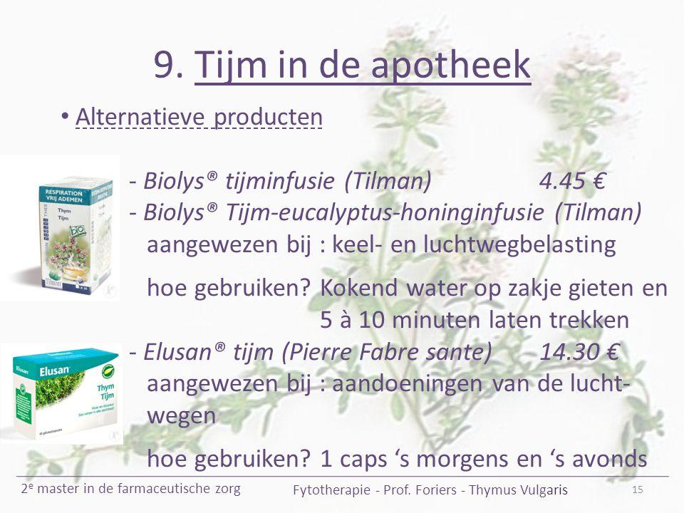 9. Tijm in de apotheek 15 Fytotherapie - Prof. Foriers - Thymus Vulgaris 2 e master in de farmaceutische zorg Alternatieve producten - Biolys® tijminf