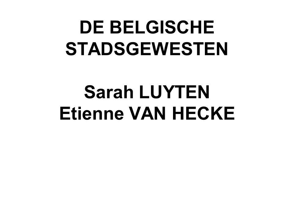 STADSGEWESTEN Niet alle regionale steden = stadsgewest Niet: Aarlen Aalst La Louvière Roeselare 18 stadsgewesten