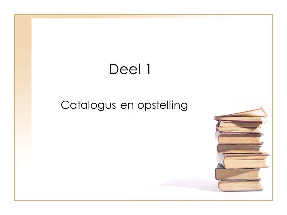 Deel 1 Catalogus en opstelling